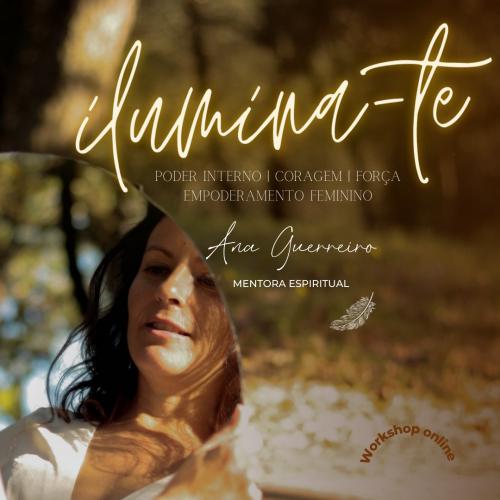 Ilumina-te Ana Guerreiro
